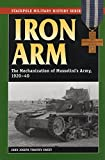img - for Iron Arm: The Mechanization of Mussolini's Army, 1920-40 (Stackpole Military History Series) book / textbook / text book