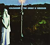 Grass Is Greener by COLOSSEUM (2011-07-05)