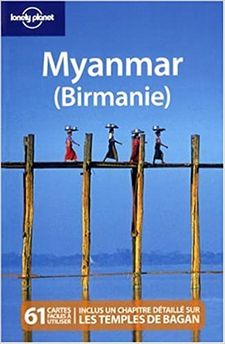 Carte Birmanie Lonely Planet.Myanmar Birmanie French Edition Collectif