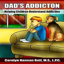 Dad's Addiction: Helping Children Understand Addiction