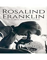 Rosalind Franklin: A Life from Beginning to End (Biographies of Women in History)