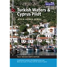 Turkish Waters & Cyprus Pilot: A Yachtsman's Guide to the Mediterranean and Black Sea Coasts of Turkey with the Island of Cyprus