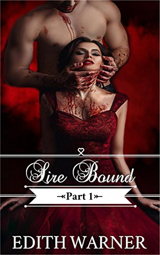 Sire Bound: Part 1 by [Edith Warner]
