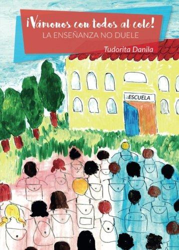 Read Online ¡Vámonos con todos al cole! La enseñanza no duele (Spanish Edition) pdf