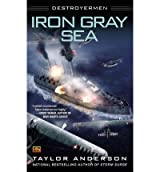 [(Iron Gray Sea: Destroyermen)] [by: Taylor Anderson]