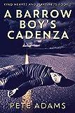 A Barrow Boy's Cadenza: In Dead Flat Major (Kind Hearts And Martinets Book 3)