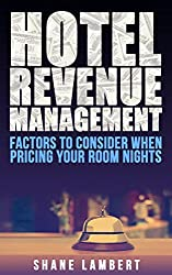 Hotel Revenue Management: Factors to Consider When Pricing Your Room Nights