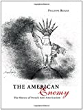 img - for The American Enemy: The History of French Anti-Americanism book / textbook / text book