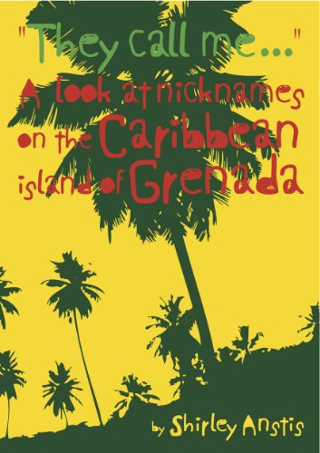They Call Me ... A look at nicknames on the Caribbean island of Grenada