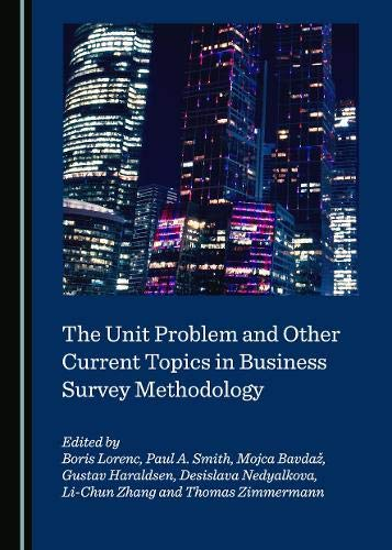 The Unit Problem and Other Current Topics in Business Survey Methodology