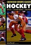 Hockey: Skills, Techniques, Tactics (Crowood Sports Guides)