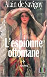 Yatagan, tome 1 : L'espionne ottomane par Savigny