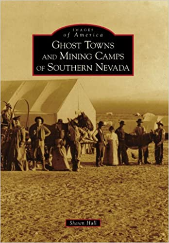 Book Ghost Towns and Mining Camps of Southern Nevada (Images of America (Arcadia Publishing))