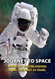 Journey to Space: Apollo 11 Moonlanding/NASA The First 25 Years