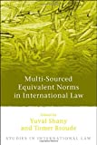 Multi-Sourced Equivalent Norms in International Law, , 1849461457