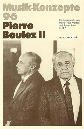 Pierre Boulez II (Musik-Konzepte 96)