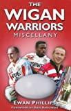 The Wigan Warriors Miscellany, Ewan Phillips, 075245675X