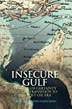 Insecure Gulf: The End of Certainty and the Transition to the Post-oil Era, Kristian Coates Ulrichsen, 0199327351