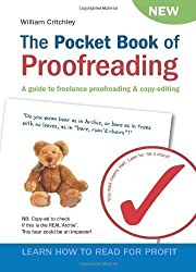 The Pocket Book of Proofreading: A guide to freelance proofreading & copy-editing: A Guide to Freelance Proofreading and Copy-editing 1st (first) Edition by Critchley, William published by First English Books (2007)