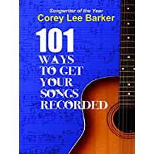 101 Ways To Get Your Songs Recorded (Hit Happens Book 2)