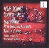Schmidt: Symphony No. 4 / Bruckner: Three Orchestral Movements; March in D Minor
