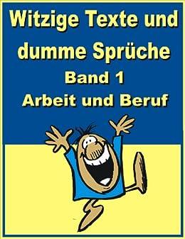 dumme sprüche arbeit Witzige Texte und dumme Sprüche: Band 1   Arbeit und Beruf (German  dumme sprüche arbeit
