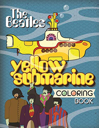 The Beatles Yellow Submarine Coloring Book: The Beatles Yellow Submarine Coloring Book Premium Images Inside (Unofficial)