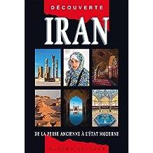 IRAN : DE LA PERSE ANCIENNE À L'ÉTAT MODERNE