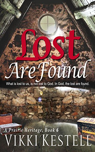 (Lost Are Found (A Prairie Heritage, Book 6) )