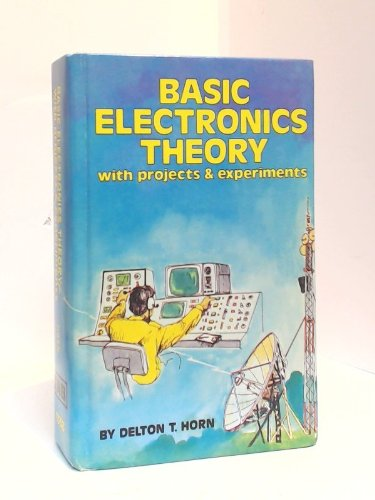 Basic electronics theory--with projects & experiments ()