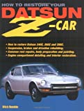 How to Restore Your Datsun Z-Car, Wick Humble, 1931128022