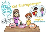 Kid Entrepreneur - a Here's How You Can Too! picture book (Original eBook Version): Illustrated business ideas for enterprising children and parents