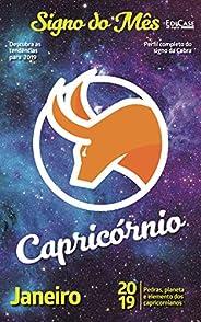 Signo do Mês Ed. 07 - Capricórnio: Capricórnio - Janeiro 2019