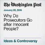 Why Do Prosecutors Go after Innocent People? | John Pfaff