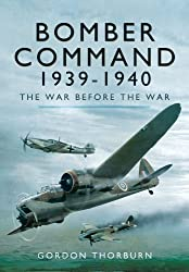 Bomber Command 1939-1940: The War Before the War