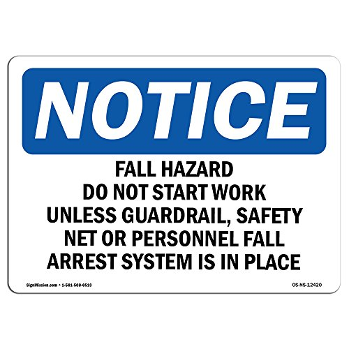 OSHA Notice Sign - Fall Hazard Do Not Start Work Unless Guardrail, | Aluminum Sign | Protect Your Business, Work Site, Warehouse & Shop | Made in The USA