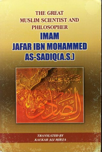 The Great Muslim Scientist and Philosopher: Imam Jafar ibn Mohammed as-Sadiq (as)