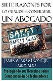 img - for Siete Razones Por Lo Cual Debe Contratar Un Abogado: Protegiendo sus Derechos sobre Compensaci n de Trabajadores (Spanish Edition) book / textbook / text book