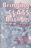 Bringing Class Back In : Contemporary and Historical Perspectives, Rhonda F. Levine, Scott G. McNall, 0813310504