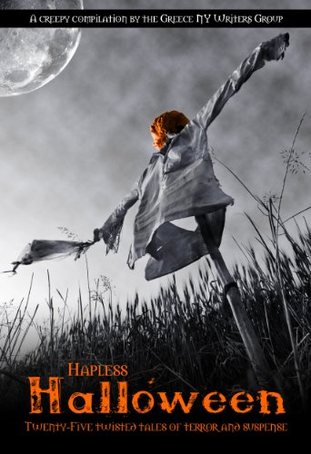 Hapless Halloween - Twenty-Five Twisted Tales Of Terror And Suspense (Weird People Writing A Creepy Compilation)]()