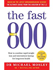 The Fast 800 How to combine rapid weight loss and intermittent fasting for long-term health