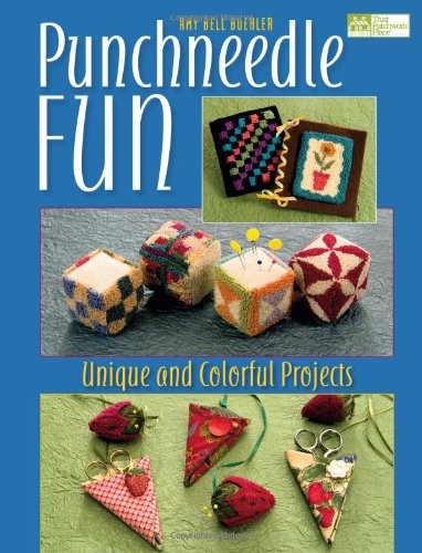 (Punchneedle Fun: Unique and Colorful Projects (That Patchwork Place))