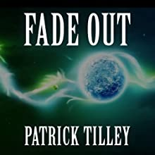 Fade Out Audiobook by Patrick Tilley Narrated by Evan Greenberg