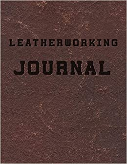 Leatherworking Journal: 8 5