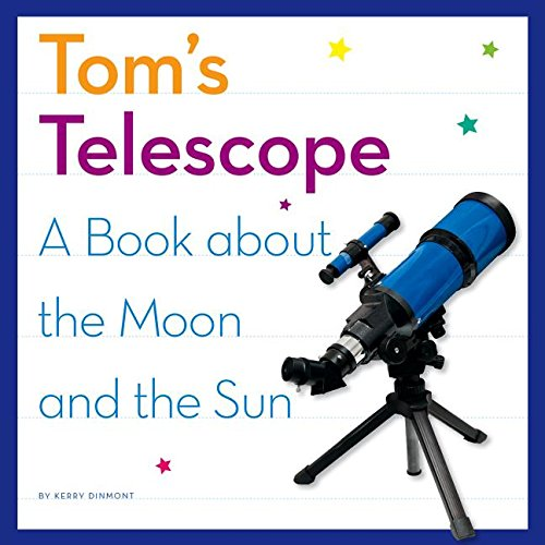 Tom's Telescope: A Book About the Moon and the Sun (My Day Learning Science)