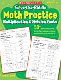 img - for Solve-the-Riddle Math Practice: Multiplication & Division Facts: 50+ Reproducible Activity Sheets That Help Students Master Multiplication and Division Facts book / textbook / text book