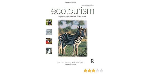 Ecotourism, Second Edition: Impacts, Potentials and