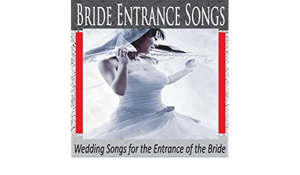 bride entrance songs wedding songs for the entrance of the bride by