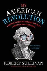 My American Revolution: A Modern Expedition Through History's Forgotten Battlegrounds