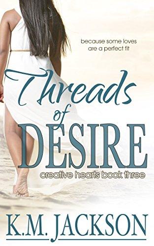 Threads Of Desire (Creative Hearts Book 3)